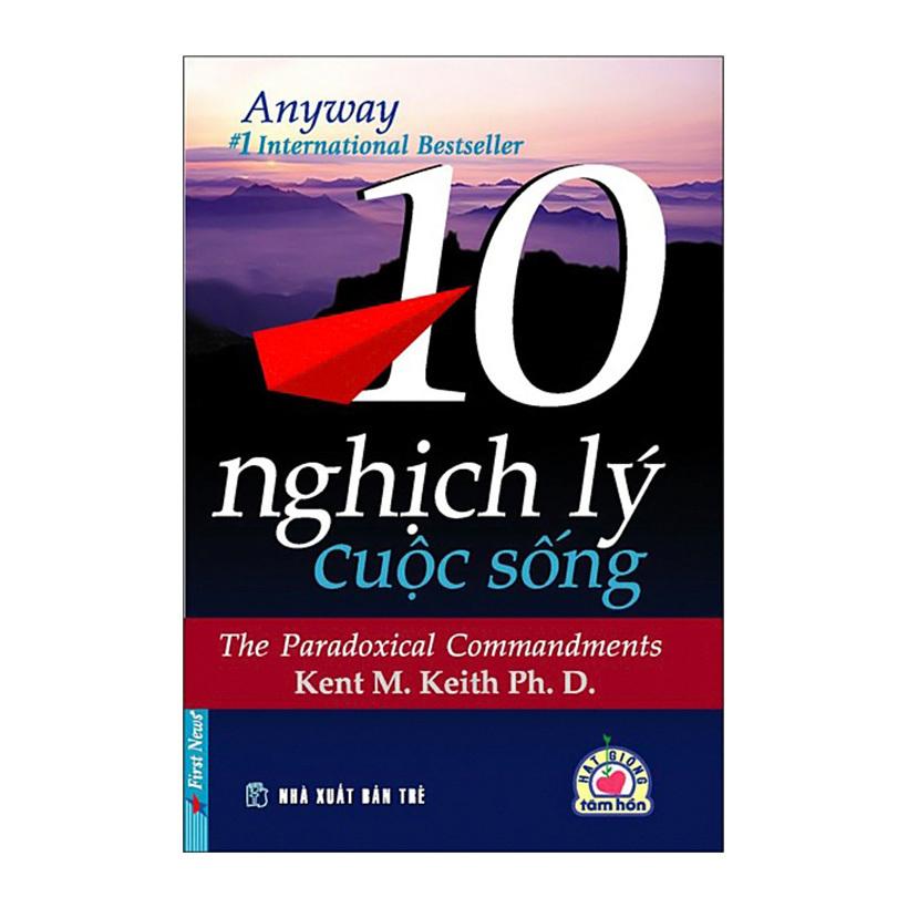 10 Nghịch Lý Cuộc Sống - Kent M. Keith Ph. D