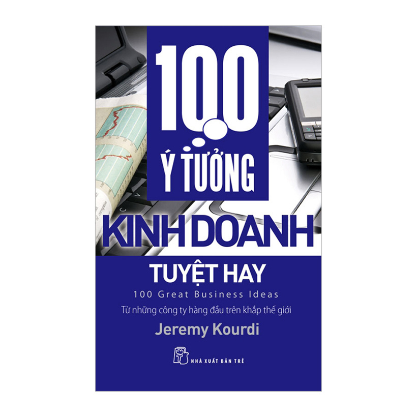 100 Ý Tưởng Kinh Doanh Tuyệt Hay - Jeremy Kourdi