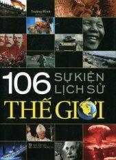 106 Sự Kiện Lịch Sử Thế Giới - Trường Minh