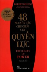 48 Nguyên Tắc Chủ Chốt Của Quyền Lực (Tái Bản)