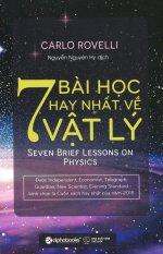 7 Bài Học Hay Nhất Về Vật Lý - Carlo Rovelli, Nguyễn Nguyên Hy