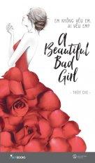 A Beautiful Bad Girl (Em Không Yêu Em, Ai Yêu Em?) - Thùy Chi