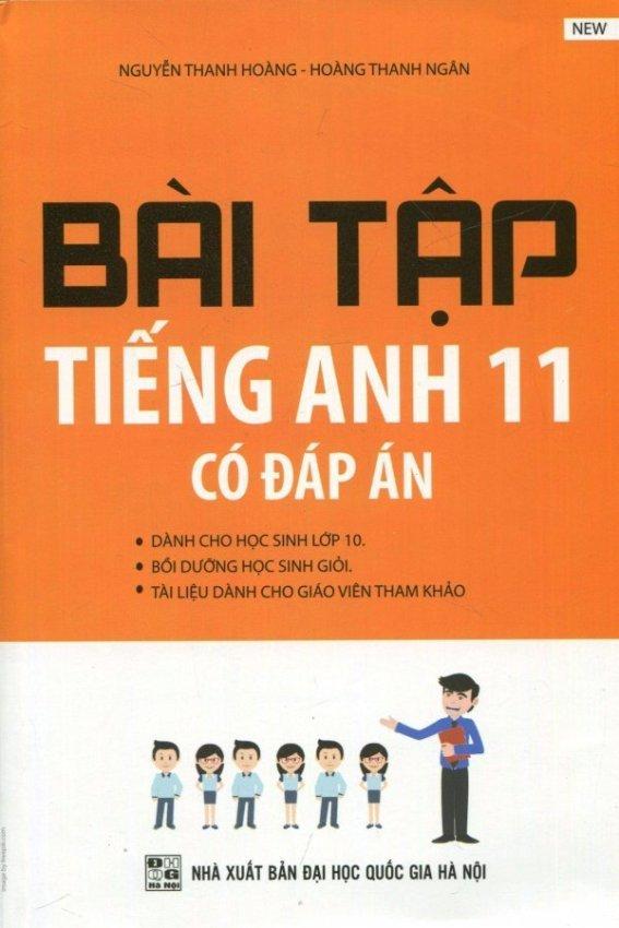 Bài Tập Tiếng Anh 11 (Có Đáp Án) - Hoàng Thanh Ngân, Nguyễn Thanh Hoàng