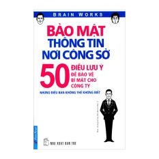 Bảo Mật Thông Tin Nơi Công Sở - 50 Điều Lưu Ý Để Bảo Vệ Bí Mật Cho Công Ty - Brain Works