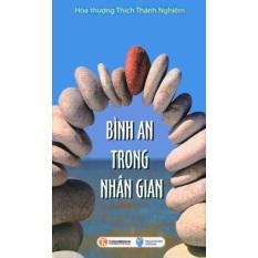 Bình An Trong Nhân Gian - Thích Quang Định,Hòa Thượng Thích Thánh Nghiêm