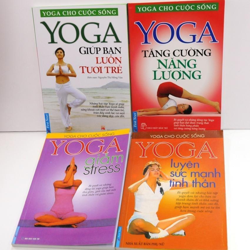 Bộ 4 sách về Yoga: Yoga Giảm Stress,Yoga Giúp Bạn Luôn Tươi Trẻ, Yoga Luyện Sức Mạnh Tinh Thần và Yoga Tăng Cường Năng Lượng