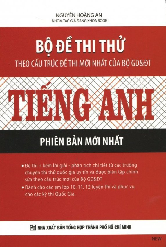 Bộ Đề Thi Thử Theo Cấu Trúc Đề Thi Mới Nhất Của Bộ GD&ĐT - Tiếng Anh - Nguyễn Hoàng An