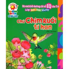 Bồi Dưỡng Chỉ Số EQ Cho Trẻ - Chú Chim Ruồi Tí Hon - Y Phù và Cao Thành