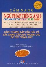 Cẩm nang ngữ pháp tiếng Anh cho người thi TOEIC, IELTS, TOEFL