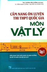 Cẩm Nang Ôn Luyện Thi THPT Quốc Gia Môn Vật Lý - Tập 1 - Nhiều Tác Giả