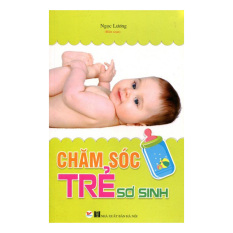 Chăm Sóc Trẻ Sơ Sinh - Ngọc Lương (biên soạn)
