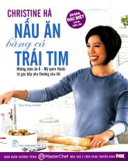 Chiristine Hà - Nấu Ăn Bằng Cả Trái Tim (Bìa Mềm)