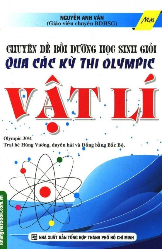 Chuyên Đề Bồi Dưỡng Học Sinh Giỏi Qua Các Kỳ Thi Olympic - Vật Lí - Nguyễn Anh Văn