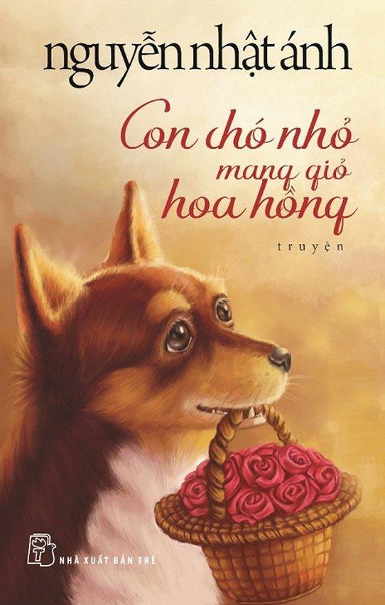 Con Chó Nhỏ Mang Giỏ Hoa Hồng - Nguyễn Nhật Ánh
