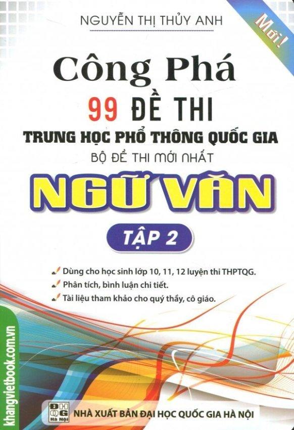 Công Phá 99 Đề Thi THPT Quốc Gia Bộ Đề Thi Mới Nhất Ngữ Văn - Tập 2 - Nguyễn Thị Thủy Anh