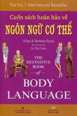Cuốn Sách Hoàn Hảo Về Ngôn Ngữ Cơ Thể - Allan, Barbara Pease, Lê Huy Lâm