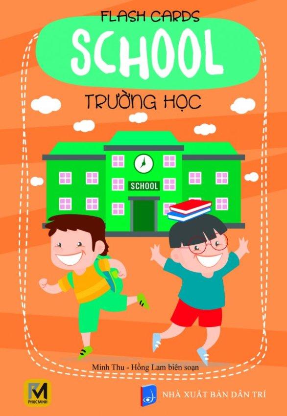 Flash Cards: School - Trường Học - Hồng Lam,Minh Thu