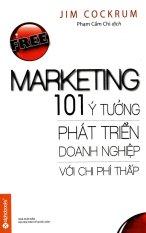 Free marketing 101 ý tưởng phát triển doanh nghiệp với chi phí thấp