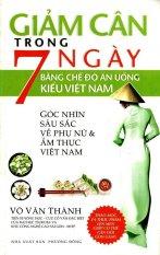 Giảm Cân Trong 7 Ngày Bằng Chế Độ Ăn Uống Kiểu Việt Nam - Võ Văn Thành