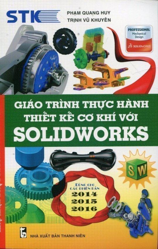 Giáo Trình Thực Hành Thiết Kế Cơ Khí Với Solidworks - Phạm Quang Huy
