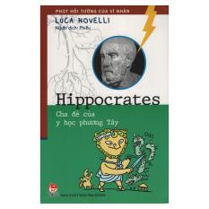 Hippocrates cha đẻ của y học phương tây