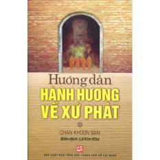 Hướng Dẫn Hành Hương Về Xứ Phật - Chan Khoon San