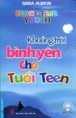 Khoảng Trời Bình Yên Cho Tuổi Teen - Trần Thị Mỹ Yến,Phạm Thị Sen,Sara Albion