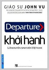 Khởi Hành - Lời khuyên sinh viên Việt Nam