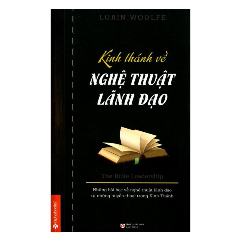 Kinh Thánh Về Nghệ Thuật Lãnh Đạo (Tái Bản 2015)