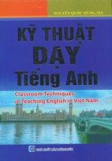 Kỹ Thuật Dạy Tiếng Anh - Nguyễn Quốc Hùng, MA.