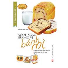 Kỹ Thuật Làm Bánh Ngọt - Tập 3: Ngọt Ngào Hương Vị Bánh Mì - Đình Bình