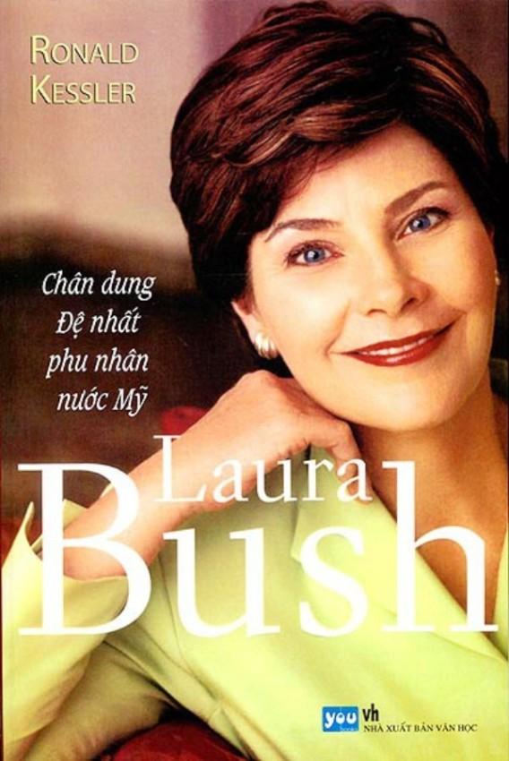 Laura Bush - Chân Dung Đệ Nhất Phu Nhân Nước Mỹ - Ronald Kessler,Đỗ Hùng