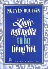Logic - Ngữ Nghĩa Từ Hư Tiếng Việt - Nguyễn Đức Dân