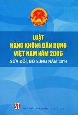 Luật Hàng Không Dân Dụng Việt Nam Năm 2006 (Sửa Đổi, Bổ Sung Năm 2014) - Nhiều Tác Giả