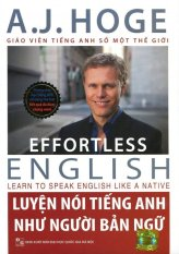 Luyện Nói Tiếng Anh Như Người Bản Ngữ (Kèm 1 DVD) - The Windy,A.J. Hoge