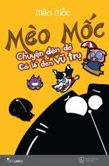 Mèo Mốc - Chuyện Đèn Đỏ & Và Cái Lỗ Đen Vũ Trụ (Bản Đặc Biệt) - Mèo Mốc