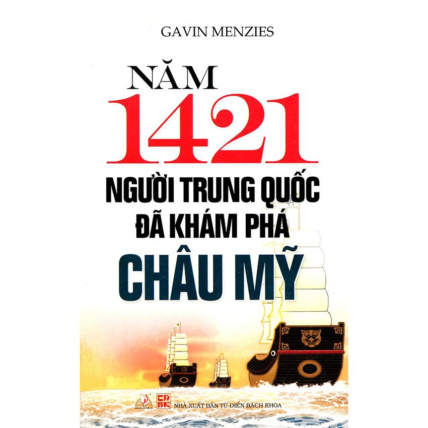 Năm 1421 Người Trung Quốc Đã Khám Phá Châu Mỹ - Gavin Menzies