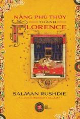 Nàng phù thủy thành Florence - Salman Rushdie