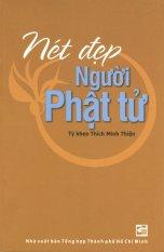 Nét Đẹp Người Phật Tử - Tỳ kheo Thích Minh Thiện
