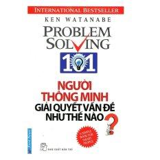 Người Thông Minh Giải Quyết Vấn Đề Như Thế Nào? - Ken Watanabe