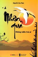 Nhân Quả Không Miễn Trừ Ai - Nguyễn Chu Phúc