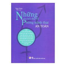 Những Câu Hỏi Đáp Về Phòng Tránh Thai An Toàn - Ngọc Dung