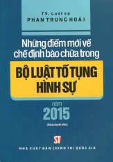Những Điểm Mới Về Chế Định Bào Chữa Trong Bộ Luật Tố Tụng Hình Sự Năm 2015 - TS Phan Trung Hoài