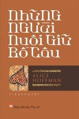 Những Người Nuôi Giữ Bồ Câu - Alice Hoffman, Lê Đình Chi