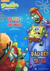 SpongeBob SquarePants - Đầu Bếp Tài Ba (Sách Thực Hành Tô Màu) - Hương Giang,Nhiều Tác Giả