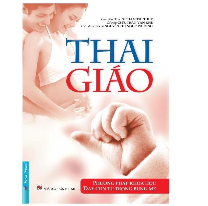 Thai Giáo - Dạy Con Từ Trong Bụng Mẹ - Th.s Phạm Thị Thúy