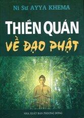 Thiền Quán Về Đạo Phật - Ni Sư Ayya Khema và Hoàng Yến và Thanh Long