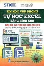 Tin Học Văn Phòng - Tự Học Excel Bằng Hình Ảnh - Phạm Quang Hiển, Phạm Phương Hoa