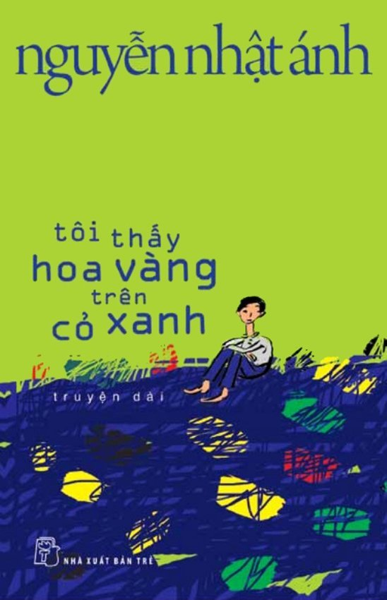 Tôi thấy hoa vàng trên cỏ xanh - Nguyễn Nhật Ánh (Bìa mềm)