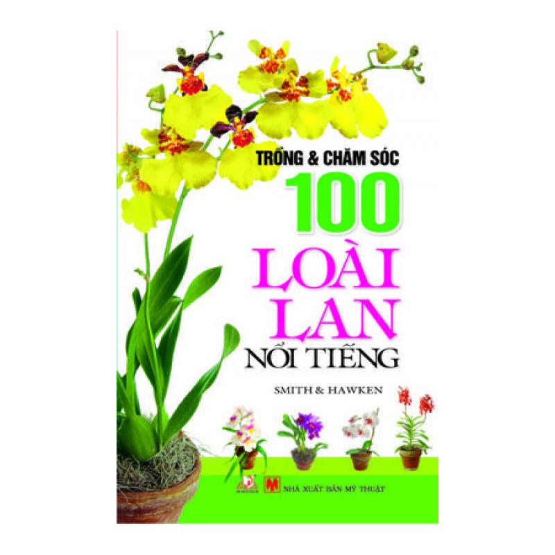 Trồng & Chăm Sóc 100 Loài Lan Nổi Tiếng